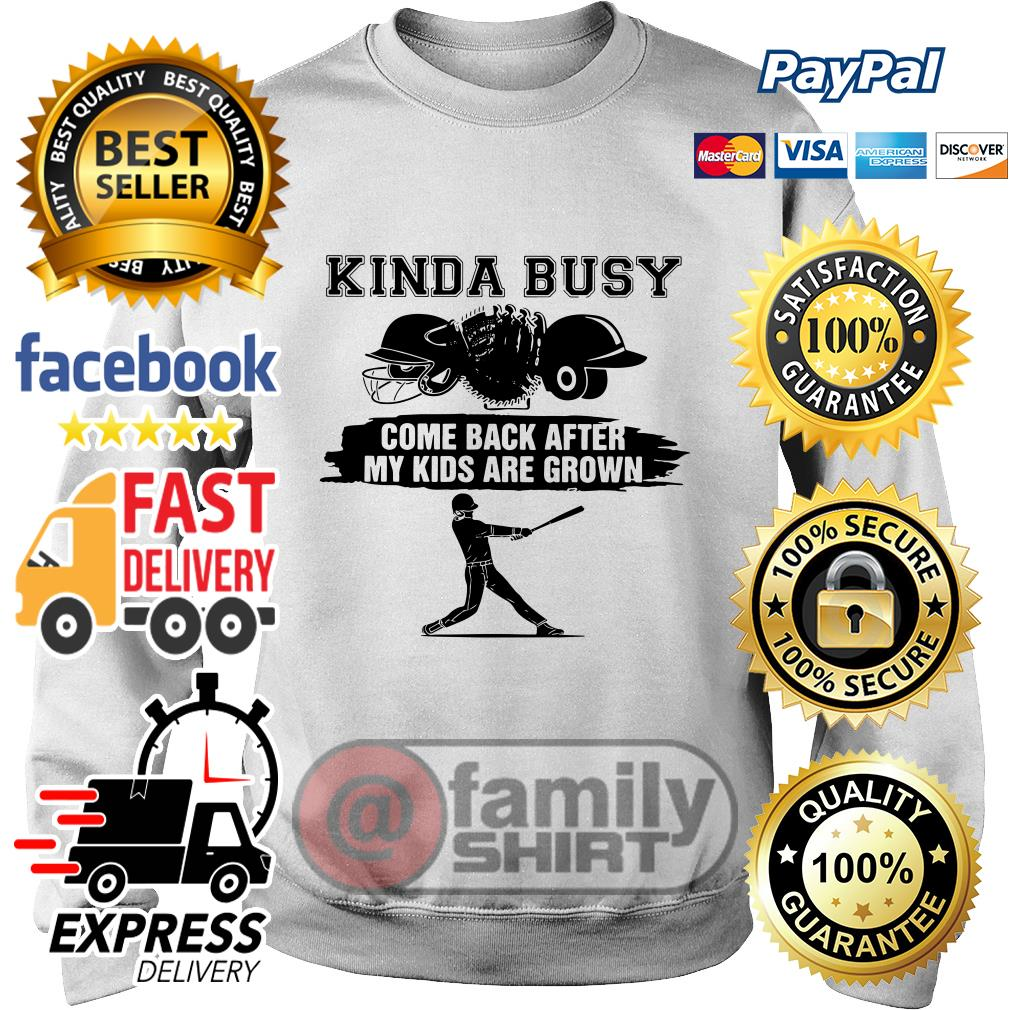Kinda Busy Come Back After My Kids Are Grown Sweater