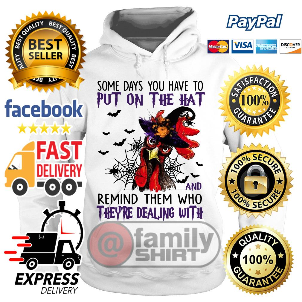 Rooster Halloween Days Put Hat Remind Theyre Dealing Hoodie