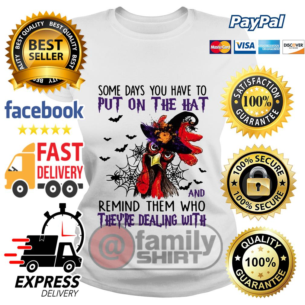 Rooster Halloween Days Put Hat Remind Theyre Dealing Ladies Tee