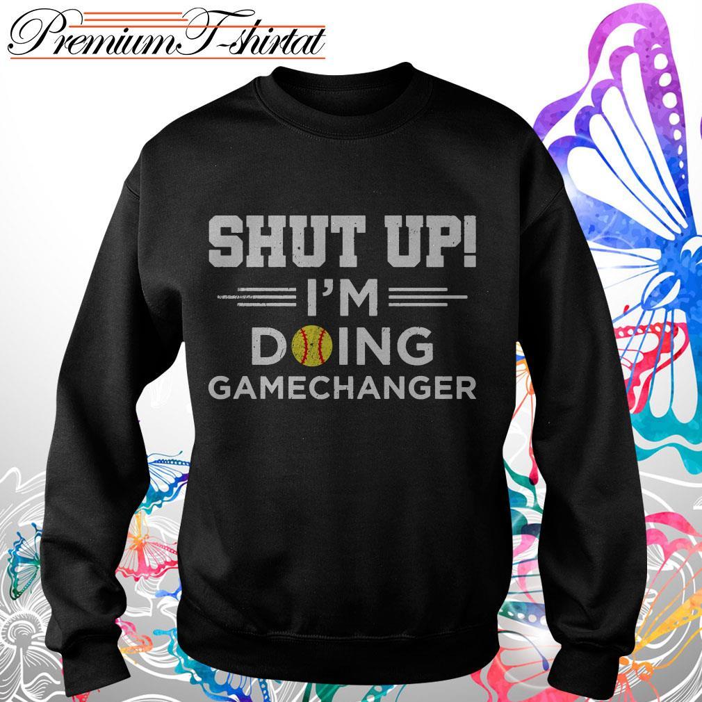 Shut Up I'm Doing Gamechangers Shirt
