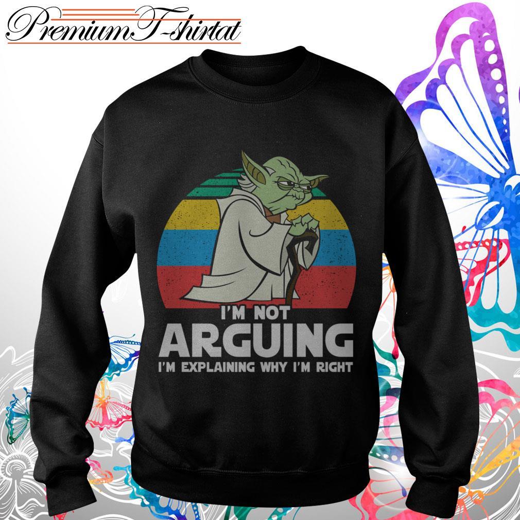 Yoda I'm Not Arguing I'm Explaining Why I'm Right Vintage Shirt
