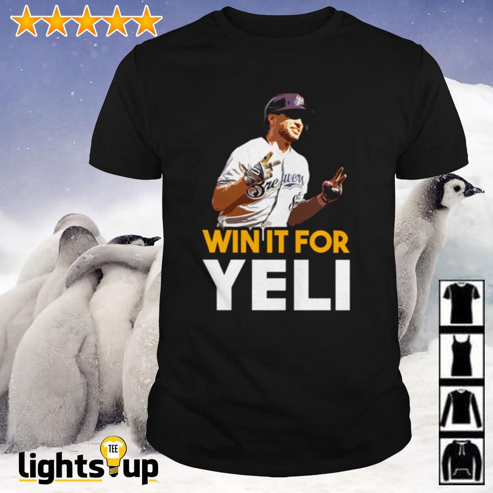 Milwaukee Brewers Win It For Yeli Shirt