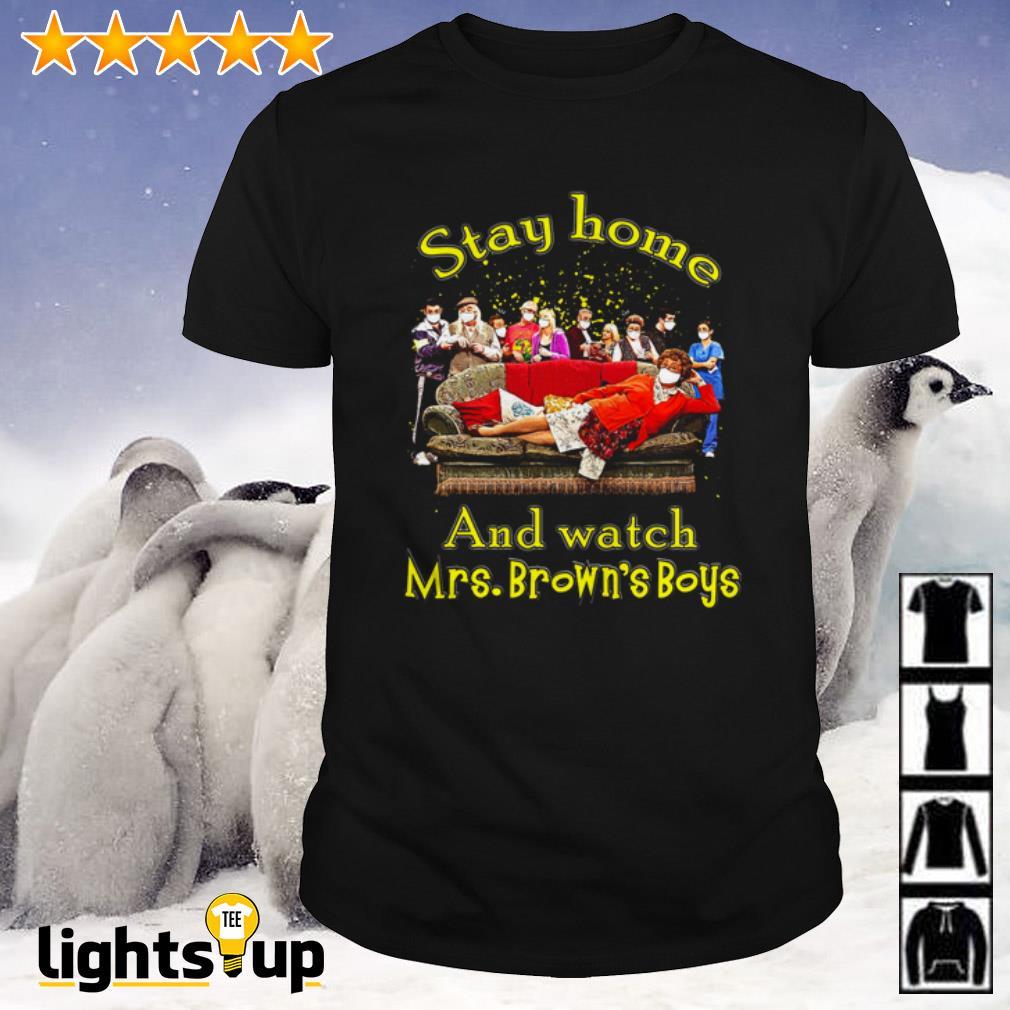 Stay Home Watch Mrs Browns Boys Shirt
