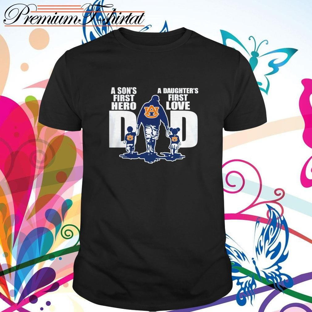 Auburn Tigers Dad A Sons First Hero A Daughters First Love Shirt