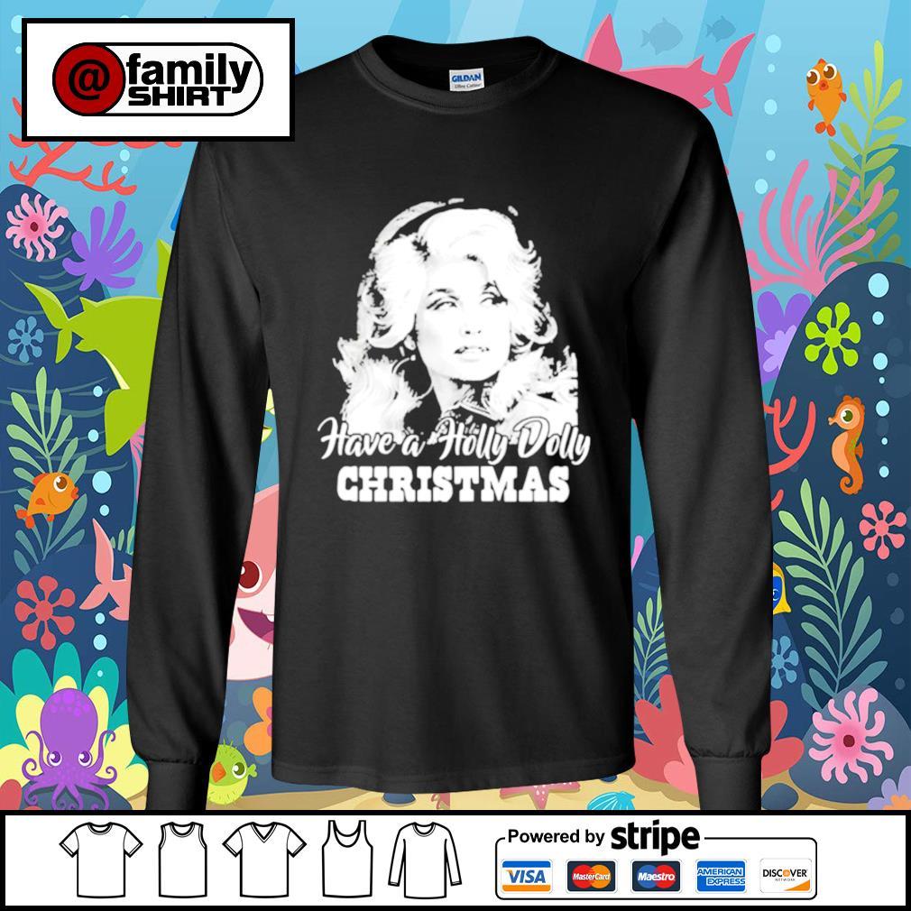 Hoodie Have A Holly Dolly Christmas Mery Christmas T Shirt Long Sleeve Sweatshirt